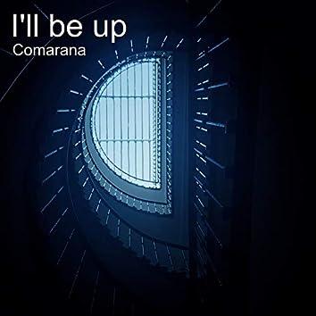 I'll Be Up