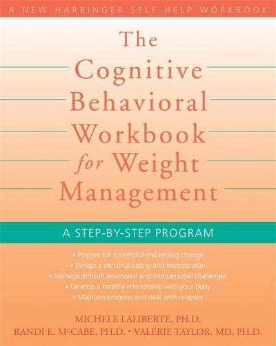 Compare Textbook Prices for Cognitive Behavioral Workbook for Weight Management: A Step-by-Step Program A New Harbinger Self-Help Workbook 1 Edition ISBN 9781572246256 by Mccabe, Randi E.