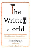 The Written World: How Literature Shapes History
