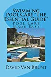 Swimming Pool Care 'The Essential Guide': Pool Care Made Easy