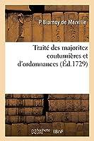 Traité Des Majoritez Coutumières Et d'Ordonnances