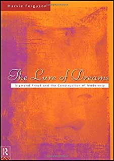 The Lure of Dreams: Sigmund Freud and the Construction of Modernity
