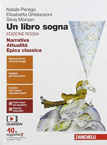 Un libro sogna. Ediz. rossa. Narrativa, Attualità, Epica classica. Per le Scuole superiori. Con Contenuto digitale (fornito elettronicamente)
