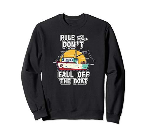 Regel #1 Fallen Sie nicht vom Boot Kapitän Yacht Sweatshirt