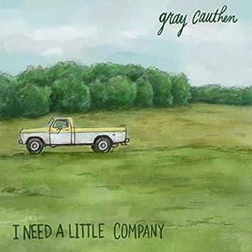 I Need a Little Company