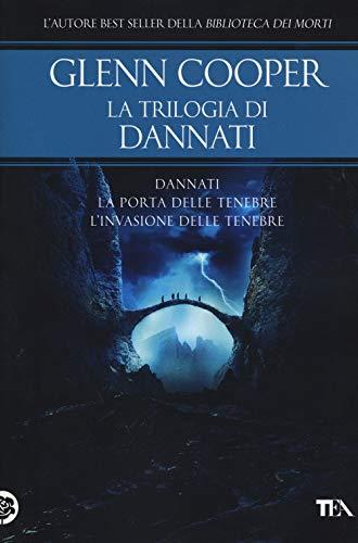La trilogia di Dannati: Dannati-La porta delle tenebre-L  invasione delle tenebre