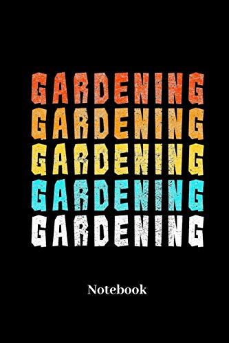 Gardening Notebook: Liniertes Notizbuch für Gärtner, Pflanzen, Topfpflanzen und Garten Fans - Notizheft Klatte für Männer, Frauen und Kinder