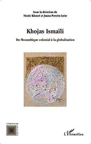 Khojas Ismaïli du Mozambique colonial à la globalisation (Anthropologie Critique) (French Edition)