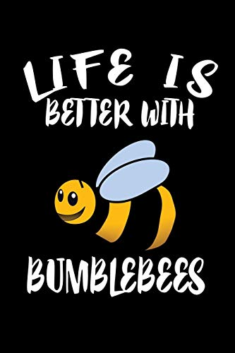 Life Is Better With Bumblebees: Animal Nature Collection