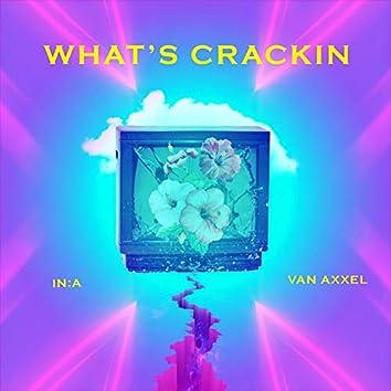 What's Crackin (feat. Van Axxel)
