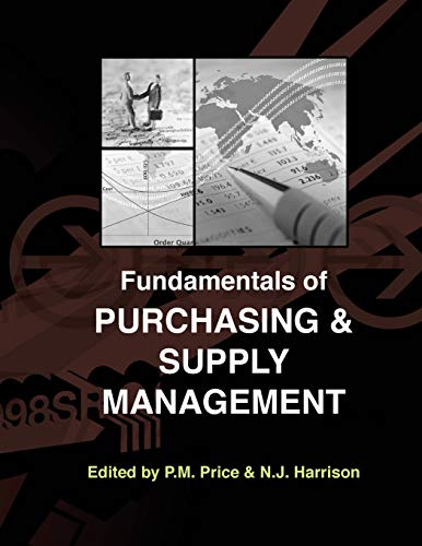 Compare Textbook Prices for Fundamentals of Purchasing and Supply Management  ISBN 9781934231036 by Price, P M,Henrie, Morgan,Jeffries, Francis,Geistauts, George,Price, Philip M,Harrison, Natalie J