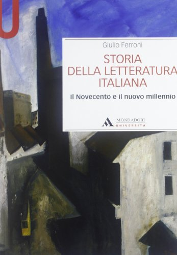 Storia della letteratura italiana. Il Novecento e il nuovo millennio