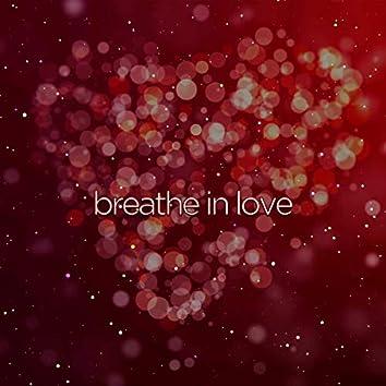 Breathe in Love