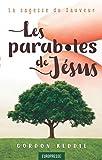Les paraboles de Jésus: La sagesse du Sauveur