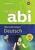 Fit fürs Abi: Deutsch Oberstufenwissen: Neubearbeitung