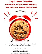 Top 7 Most Creative Chocolate Chip Cookie Recipes: Healthier Beyond Yummy Good: 2
