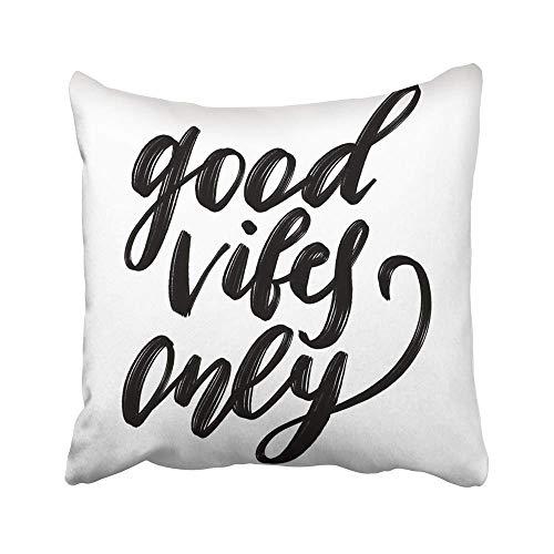 AEMAPE Throw Pillow Cases Black Good Vibes Only Hecho a Mano Pincel de inscripción caligráfica Pluma Caligrafía Cursiva Gráfico 40X40 Cm Funda de cojín
