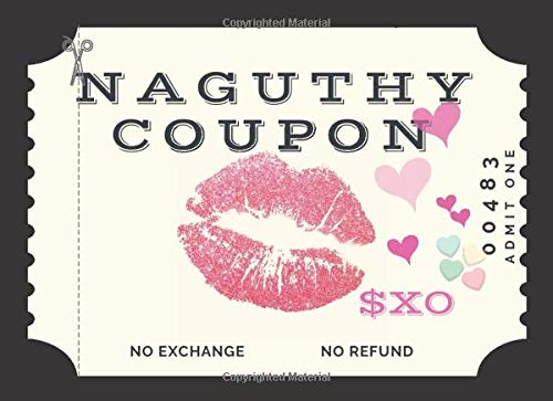 Naughty Coupons: Sex Voucher For Him , Men , Husband , Boyfriend ,Couples,  Love Coupons For Anniversary, Birthday ,Sweetest Day and Christmas