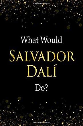 What Would Salvador Dalí Do?: Salvador Dalí Designer Notebook