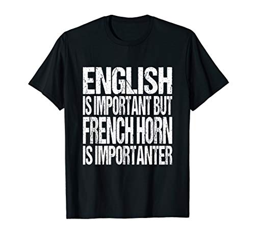 Funny French Horn Quote Marching Brass Band Musician Gift T-Shirt