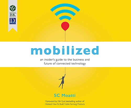 Mobilized: An Insider's Guide to the Business and Future of Connected Technology