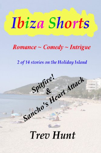 Spitfire! & Sancho's Heart Attack (Ibiza shorts Book 7) (English Edition)
