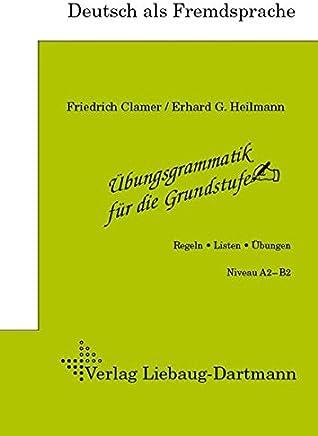 Übungsgraatik für die Grundstufe Regeln Listen Übungen by Friedrich Clamer