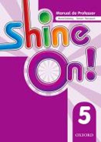 Shine On. 5 - Teacher´s Book Pack