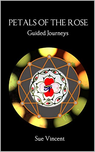 Petals of the Rose: Guided Journeys by [Sue Vincent]