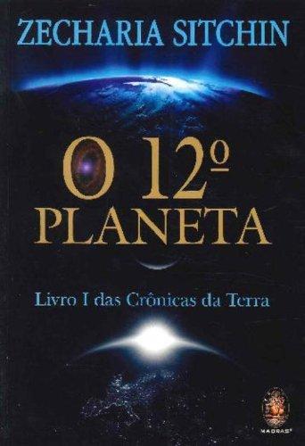 O 12º planeta: Livro I das crônicas da terra