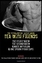 Tea with friends the tetralogy: The FFirst Brew, The Second Brew, Ginger inFFusion & One Spoon FFour cups (Tea With Friends Collection)