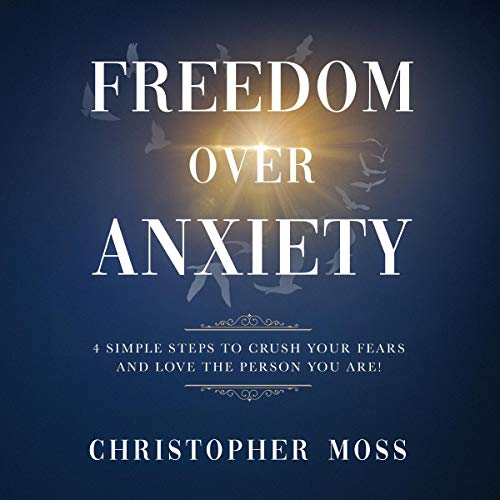Freedom over Anxiety     4 Simple Steps to Crush Your Fears and Love the Person You Are!              De :                                                                                                                                 Christopher Moss                               Lu par :                                                                                                                                 Madison Niederhauser                      Durée : 2 h et 22 min     Pas de notations     Global 0,0