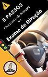 8 Passos para passar de Primeira no Exame de Direção (Portuguese Edition)