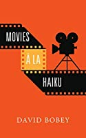 Movies à la Haiku