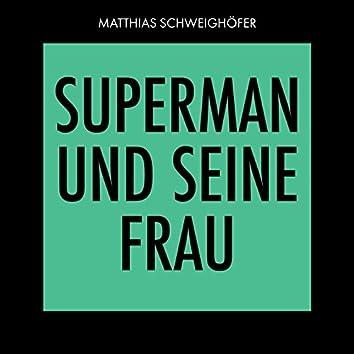 Superman und seine Frau (Radio Edit)