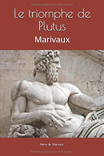 Le triomphe de Plutus: Marivaux (French Edition)