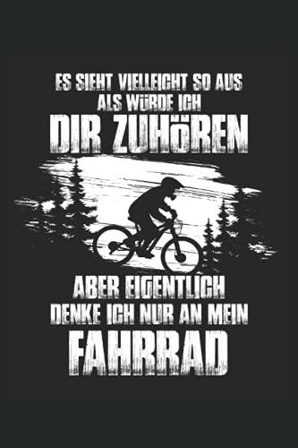 Es sieht vielleicht so aus als würde ich dir zuhören aber eigentlich denke ich nur an mein Fahrrad: DIN A5 Heft kariert 120 Seiten (Kariert) Notizbuch ... Mountainbike oder E-Bike unterwegs sind