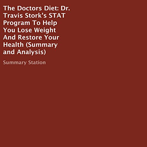 The Doctors Diet: Dr. Travis Stork's Stat Program to Help You Lose Weight and Restore Your Health (Summary and Analysis) audiobook cover art