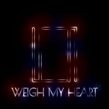 Weigh My Heart
