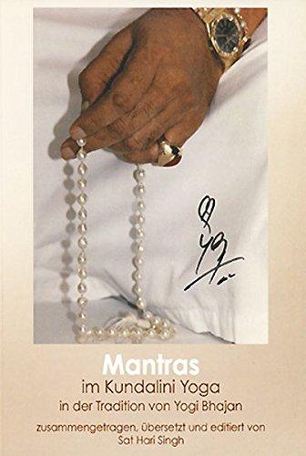 Mantras im Kundalini Yoga: In der Tradition von Yogi Bhajan, zusammengestellt von Sat Hari Singh