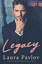Legacy (Montgomery Brothers Series ~ Book 1)
