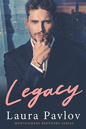Legacy (Montgomery Brothers Series ~ Book 1) by [Laura Pavlov]