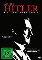 Bis fünf nach zwölf - Adolf Hitler und das 3. Reich