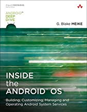 Inside the Android OS: Building, Customizing, Managing and Operating Android System Services (Android Deep Dive)
