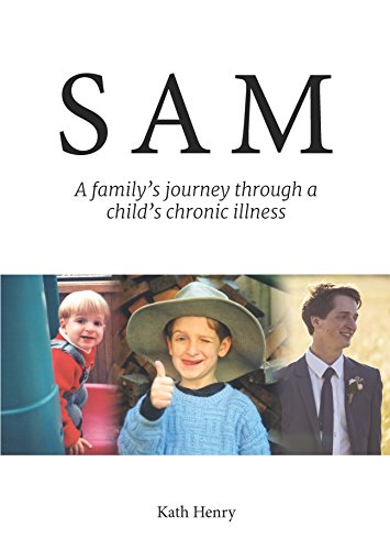 Sam: A family's journey through a child's chronic illness (English Edition)