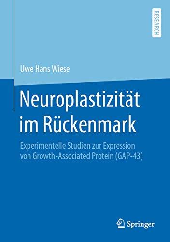 Neuroplastizität im Rückenmark: Experimentelle Studien zur Expression von Growth-Associated Protein (GAP-43)