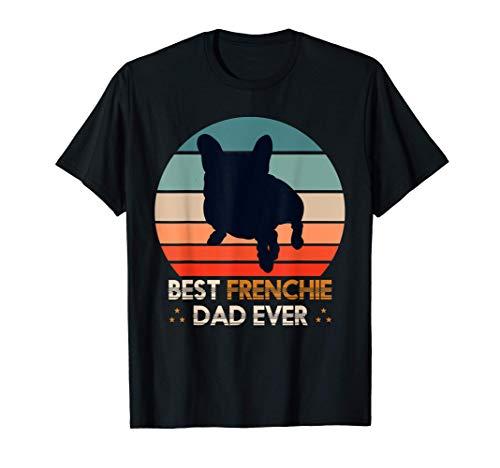 Best Frenchie Dad Ever Dog Breeder Men Gift French Bulldog T-Shirt