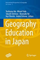 Geography Education in Japan (International Perspectives in Geography (3))