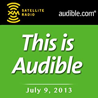 This Is Audible, July 9, 2013                   By:                                                                                                                                 Kim Alexander                               Narrated by:                                                                                                                                 Kim Alexander                      Length: 54 mins     2 ratings     Overall 5.0