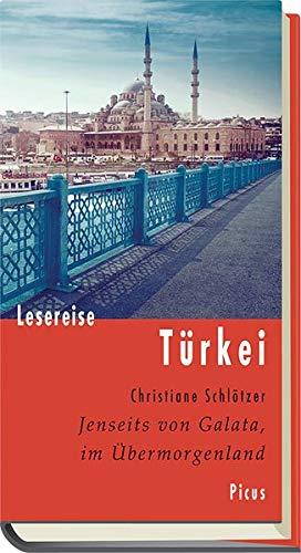 Lesereise Türkei: Jenseits von Galata, im Übermorgenland (Picus Lesereisen)